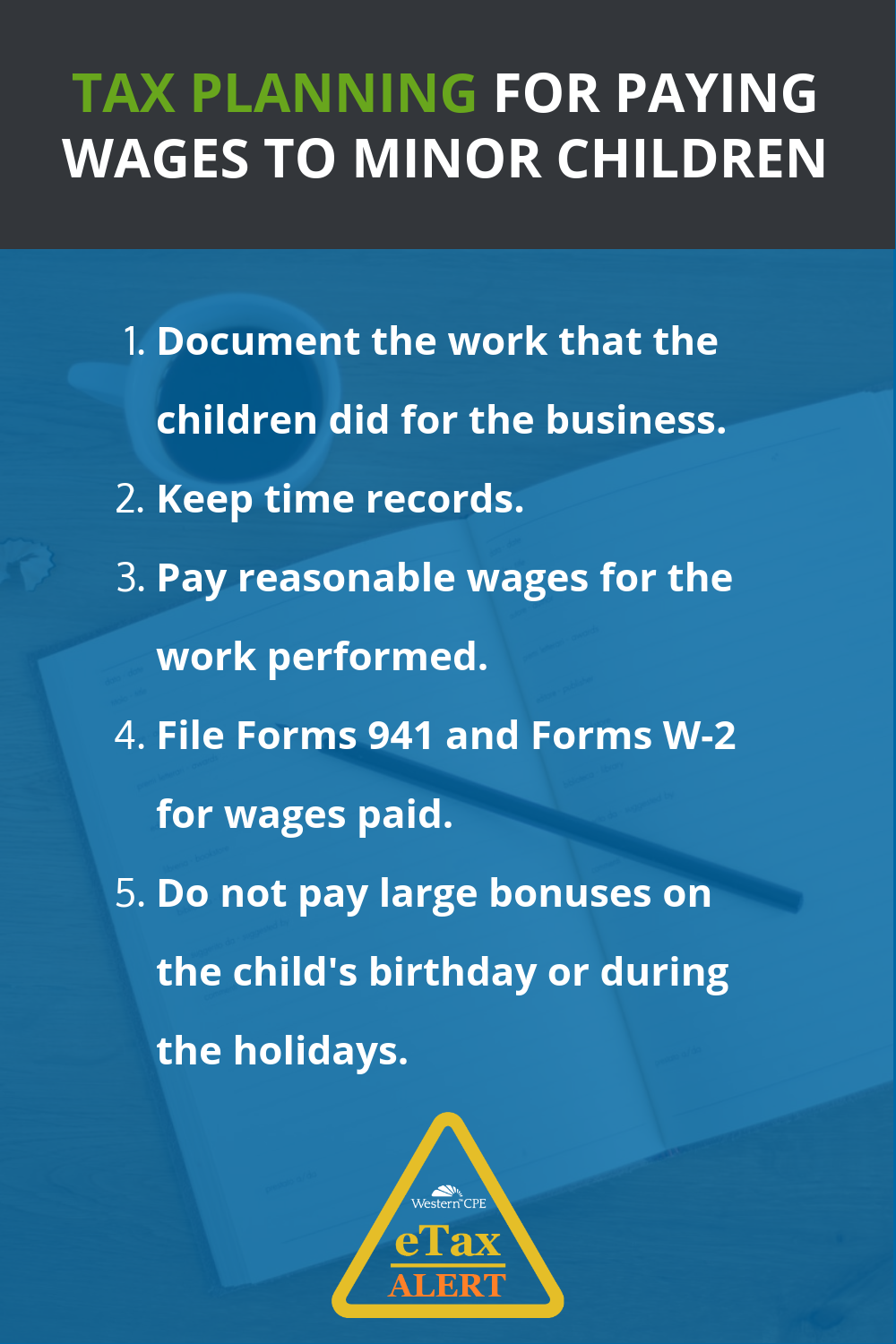 Tax Benefits - Tax Planning - for paying minor children wages